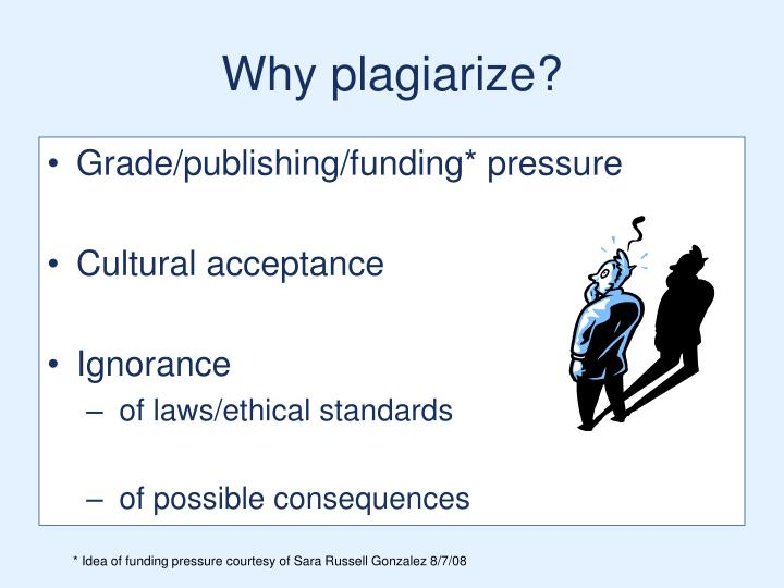 Why plagiarize