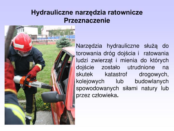 Hydrauliczne narzędzia ratownicze