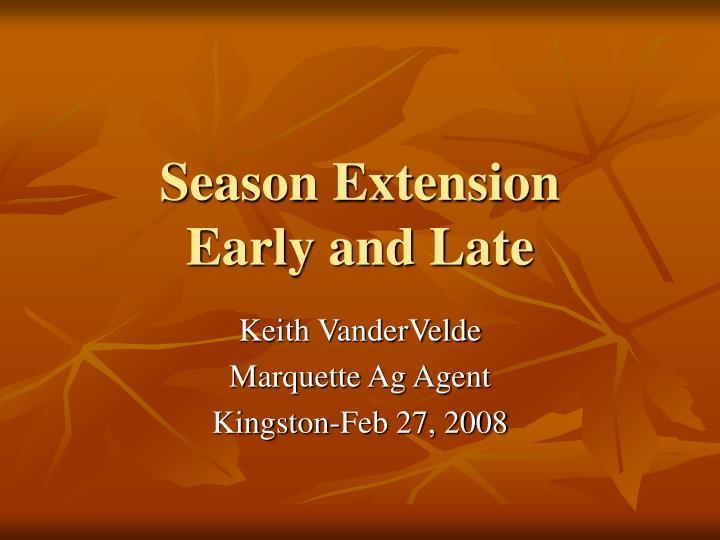 season extension early and late n.