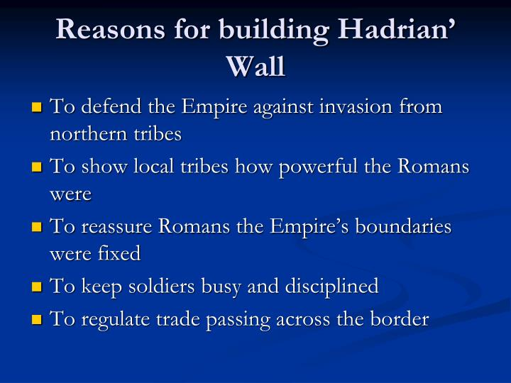 Reasons for building Hadrian' Wall