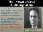 the 1 st step towards audiolingualism