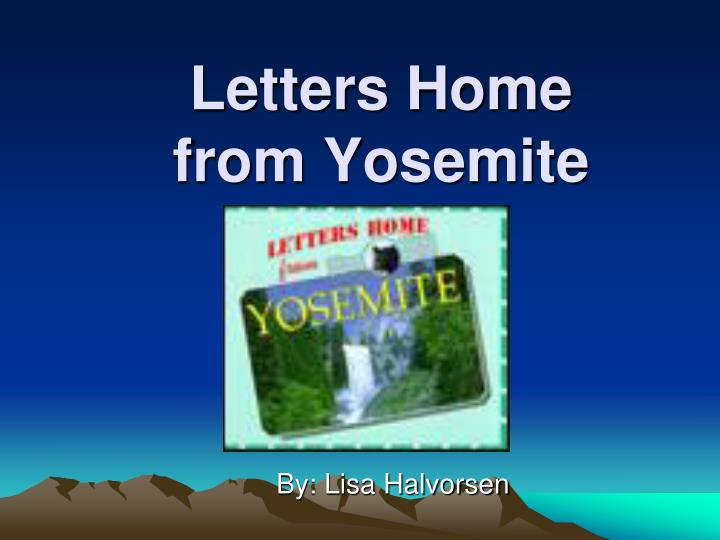 letters home from yosemite n.