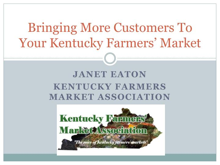 bringing more customers to your kentucky farmers market n.