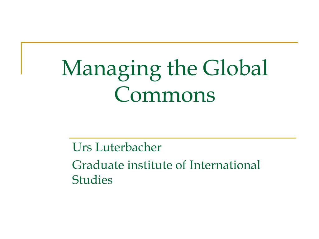 managing the global commons l.