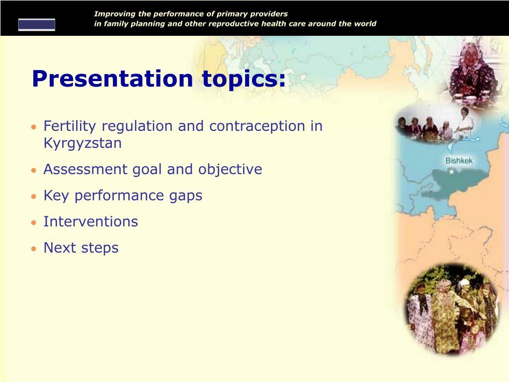 Presentation topics: