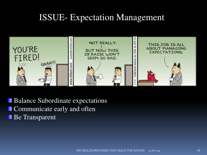 ISSUE- Expectation Management