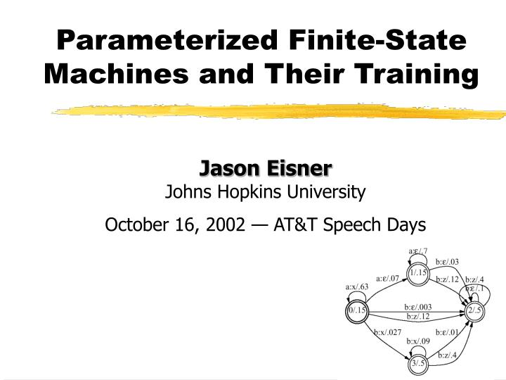 parameterized finite state machines and their training n.