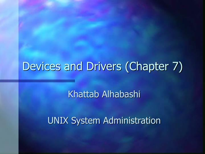 devices and drivers chapter 7 n.