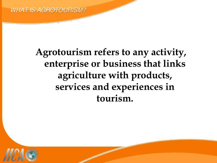 What is agrotourism