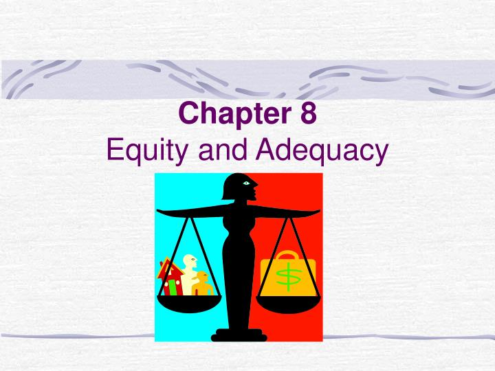 chapter 8 equity and adequacy n.