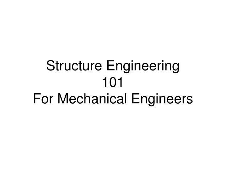 structure engineering 101 for mechanical engineers n.
