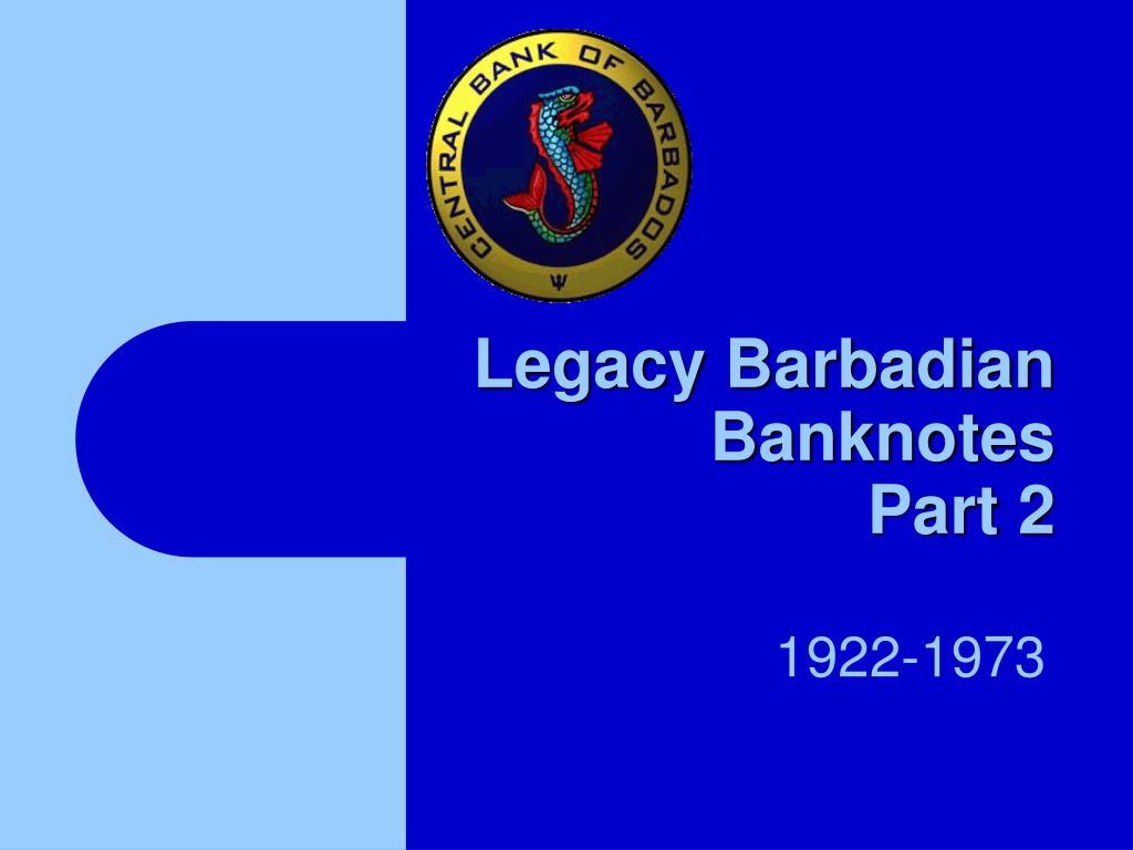 Legacy Barbadian Banknotes