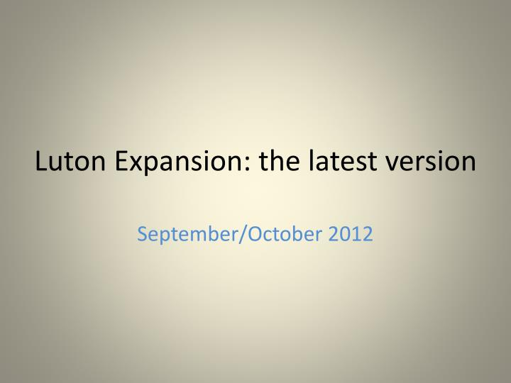 luton expansion the latest version n.