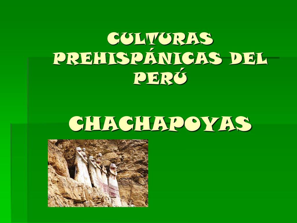 Ppt Culturas Prehispanicas Del Peru Chachapoyas Powerpoint Presentation Id 1059316