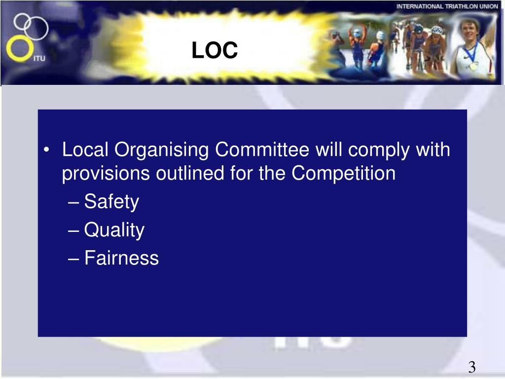 Local Organising Committee will comply with provisions outlined for the Competition