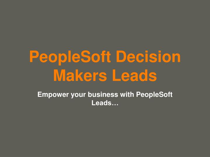 PeopleSoft Decision Makers Leads