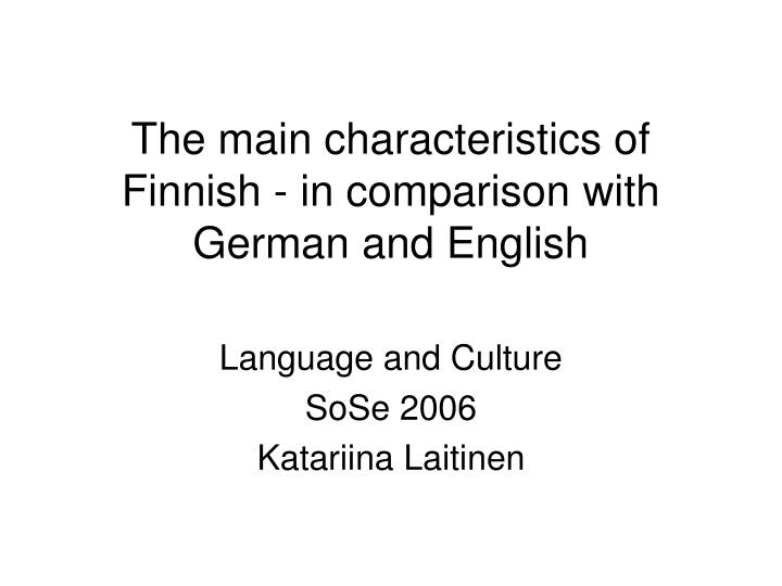the main characteristics of finnish in comparison with german and english n.