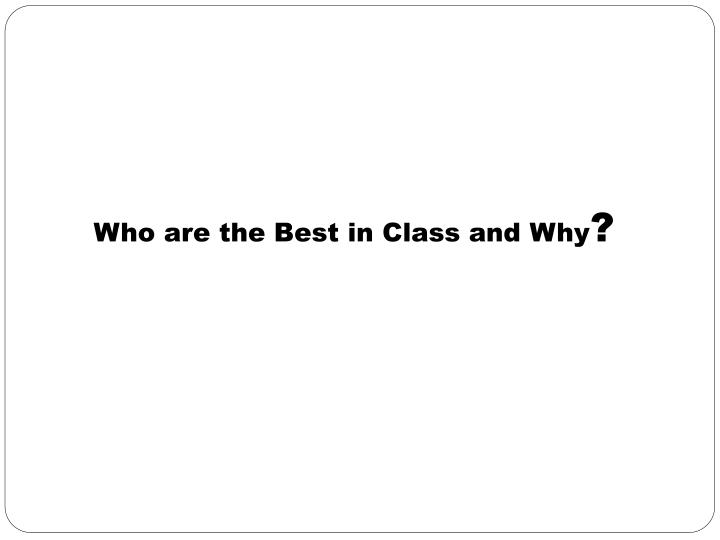 Who are the Best in Class and Why