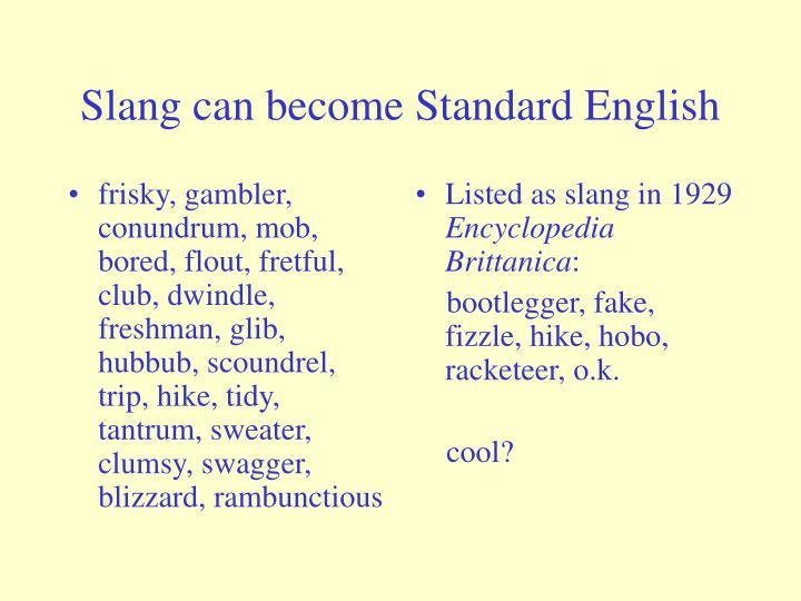 frisky, gambler, conundrum, mob, bored, flout, fretful, club, dwindle, freshman, glib, hubbub, scoundrel, trip, hike, tidy, tantrum, sweater, clumsy, swagger, blizzard, rambunctious