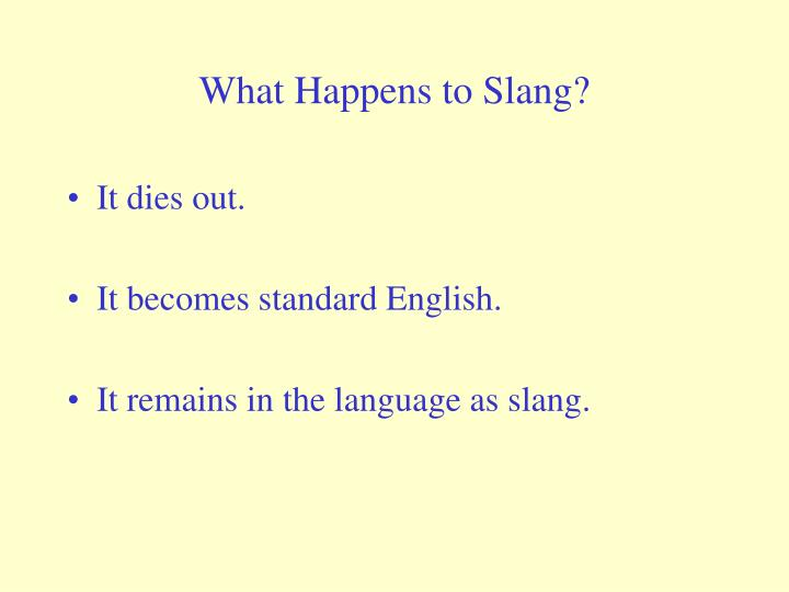 What Happens to Slang?