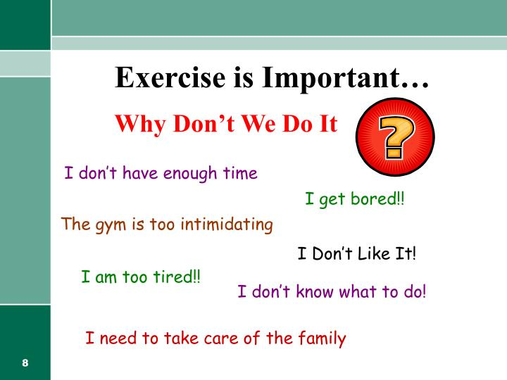 Exercise is Important…