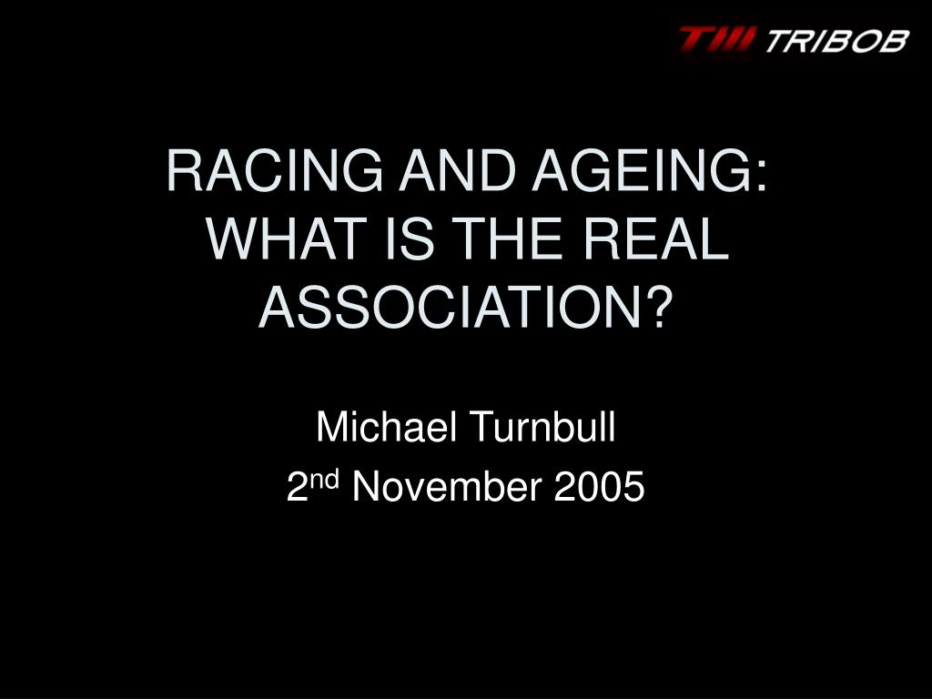 racing and ageing what is the real association l.