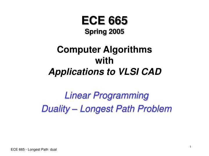 ece 665 spring 2005 computer algorithms with applications to vlsi cad n.