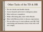 other tasks of the td hr25