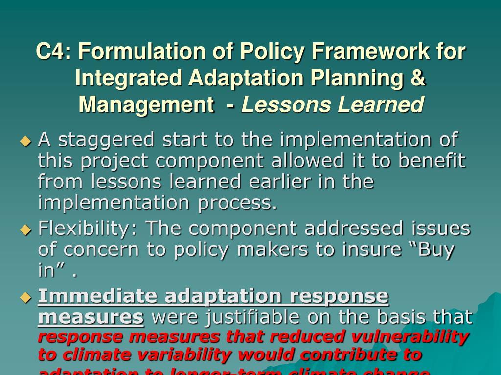 C4: Formulation of Policy Framework for Integrated Adaptation Planning & Management  -