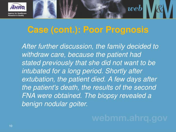 Case (cont.): Poor Prognosis