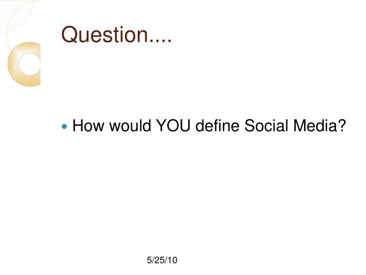 How would you define social media