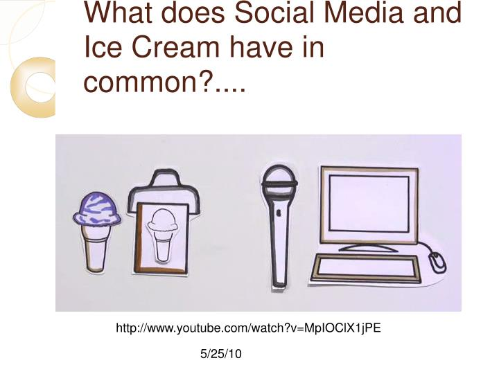 What does Social Media and Ice Cream have in common?....