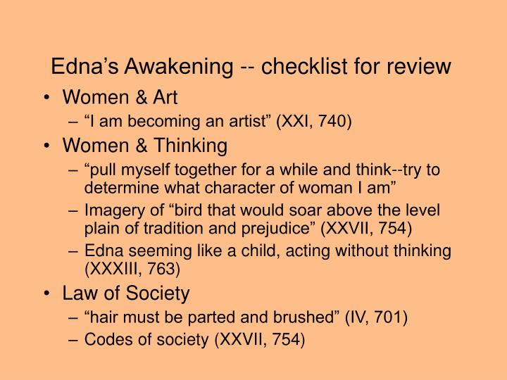 edna s awakening the awakening In kate chopin's the awakening, why is edna dissatisfied with her life she feels that her family and society limit her personal growth and exploration.
