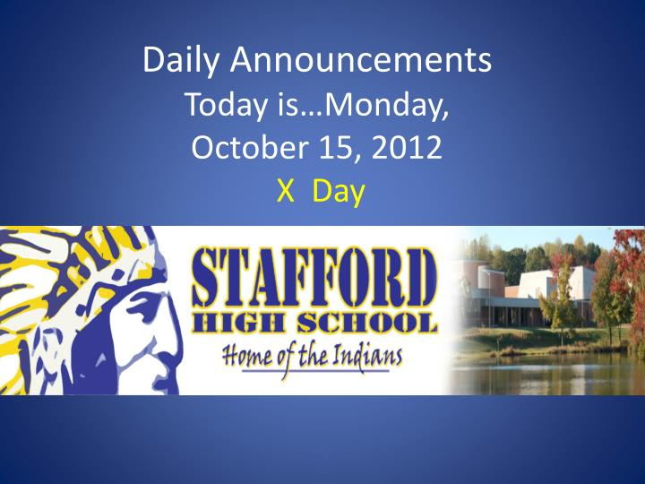 daily announcements today is monday october 15 2012 x day n.