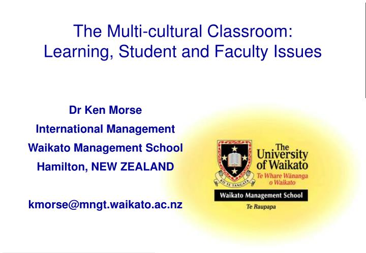 the multi cultural classroom learning student and faculty issues n.