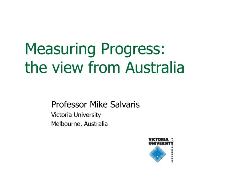measuring progress the view from australia n.