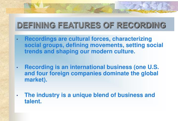DEFINING FEATURES OF RECORDING