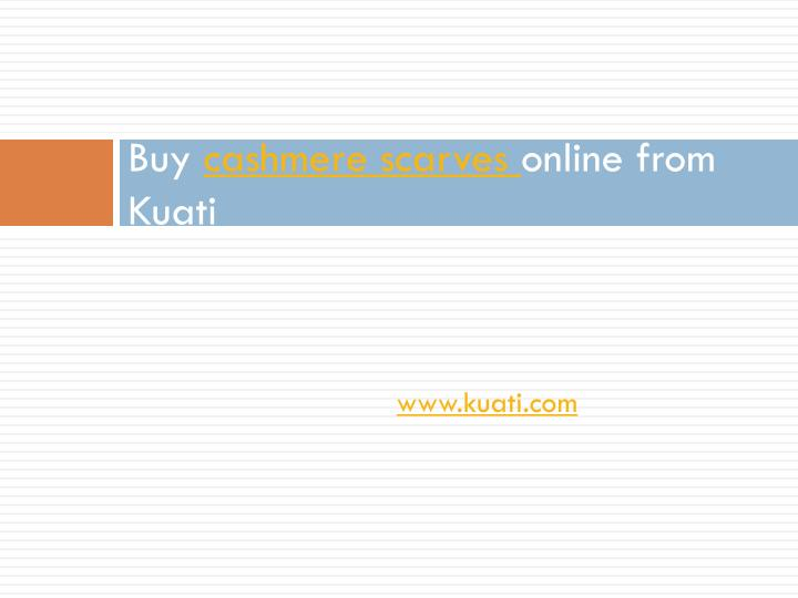 Buy cashmere scarves online from kuati