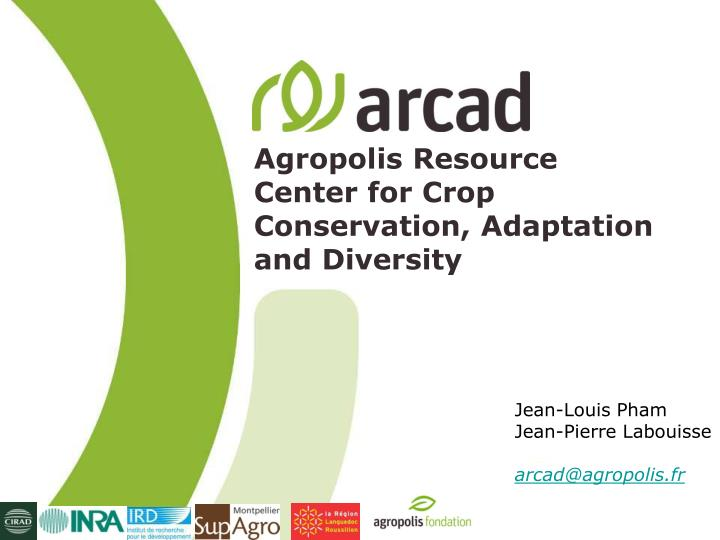 agropolis resource center for crop conservation adaptation and diversity n.