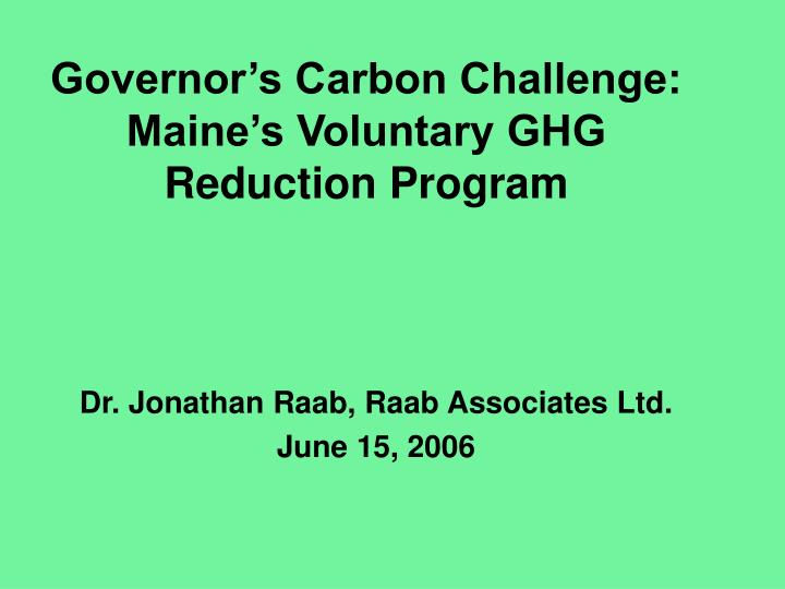 governor s carbon challenge maine s voluntary ghg reduction program n.