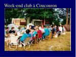 week end club coucouron