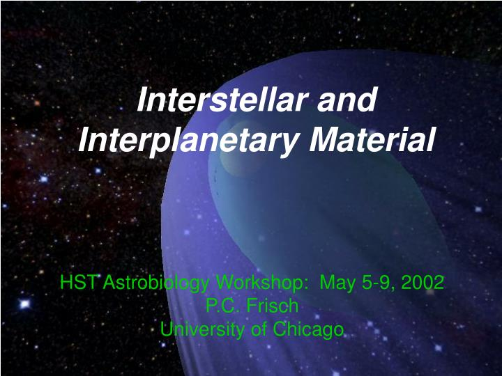 interstellar and interplanetary material n.