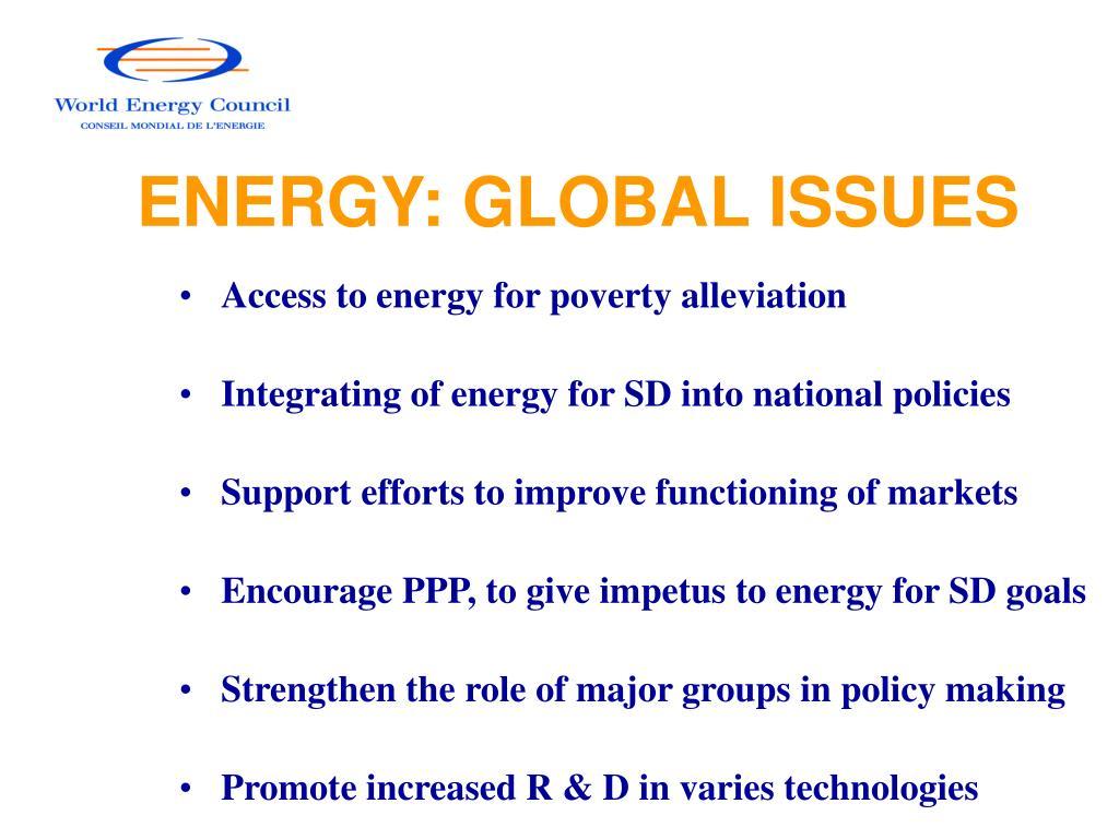 ENERGY: GLOBAL ISSUES