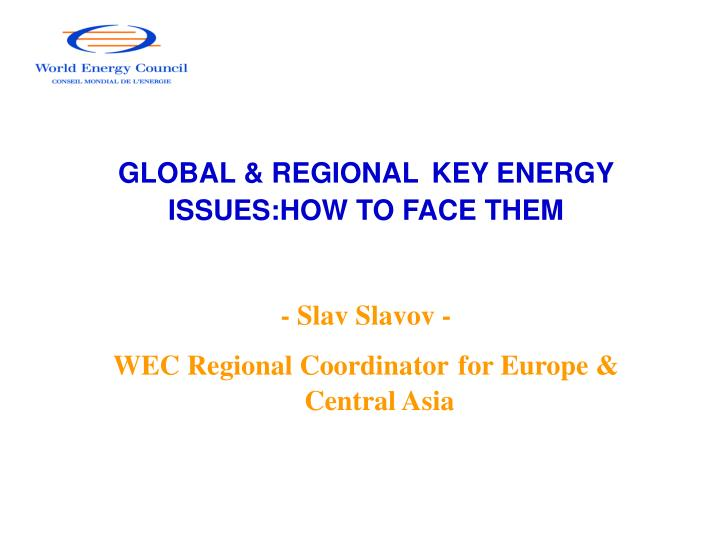 Global regional key energy issues how to face them