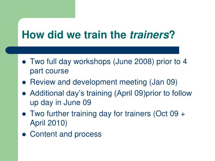How did we train the