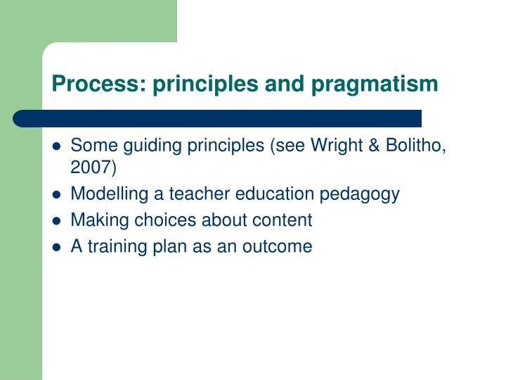 Process: principles and pragmatism
