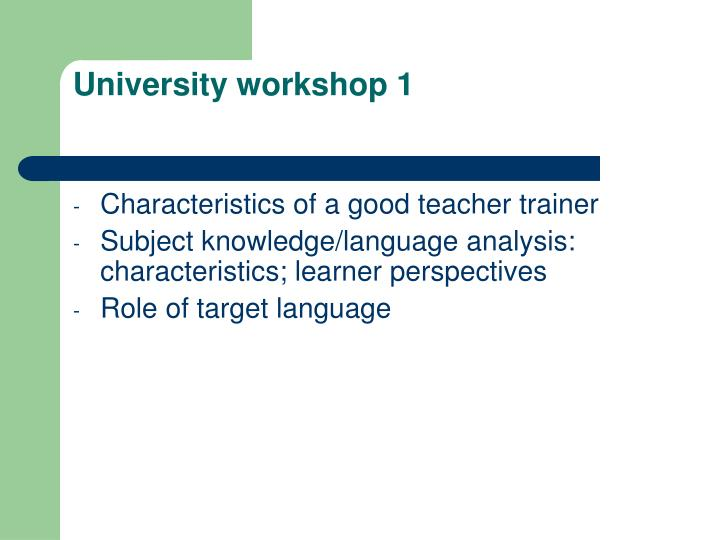 University workshop 1