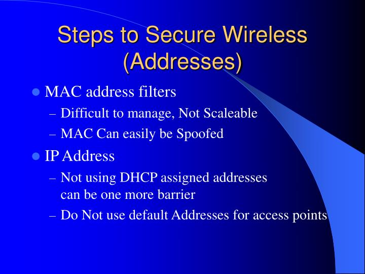 Steps to Secure Wireless (Addresses)
