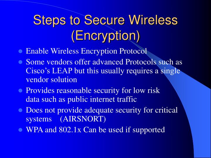 Steps to Secure Wireless (Encryption)