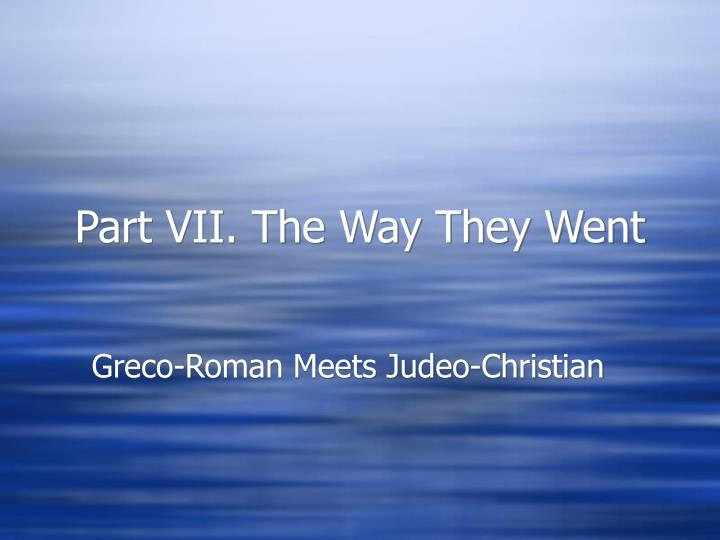 Part VII. The Way They Went